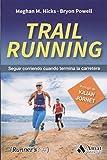 Trail Running: Seguir corriendo cuando termina la carretera (Runner's Life)